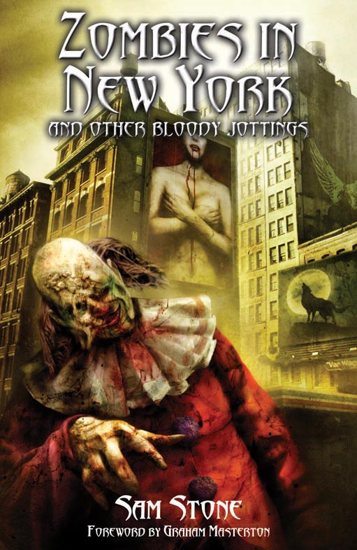 Zombies in New York and Other Bloody Jottings By: Sam Stone