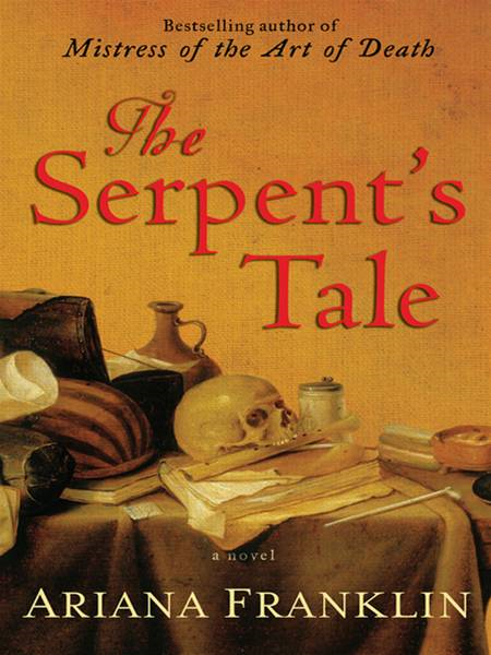 The Serpent's Tale By: Ariana Franklin