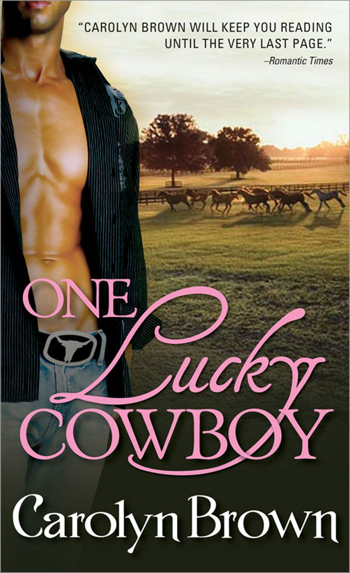 One Lucky Cowboy By: Carolyn Brown