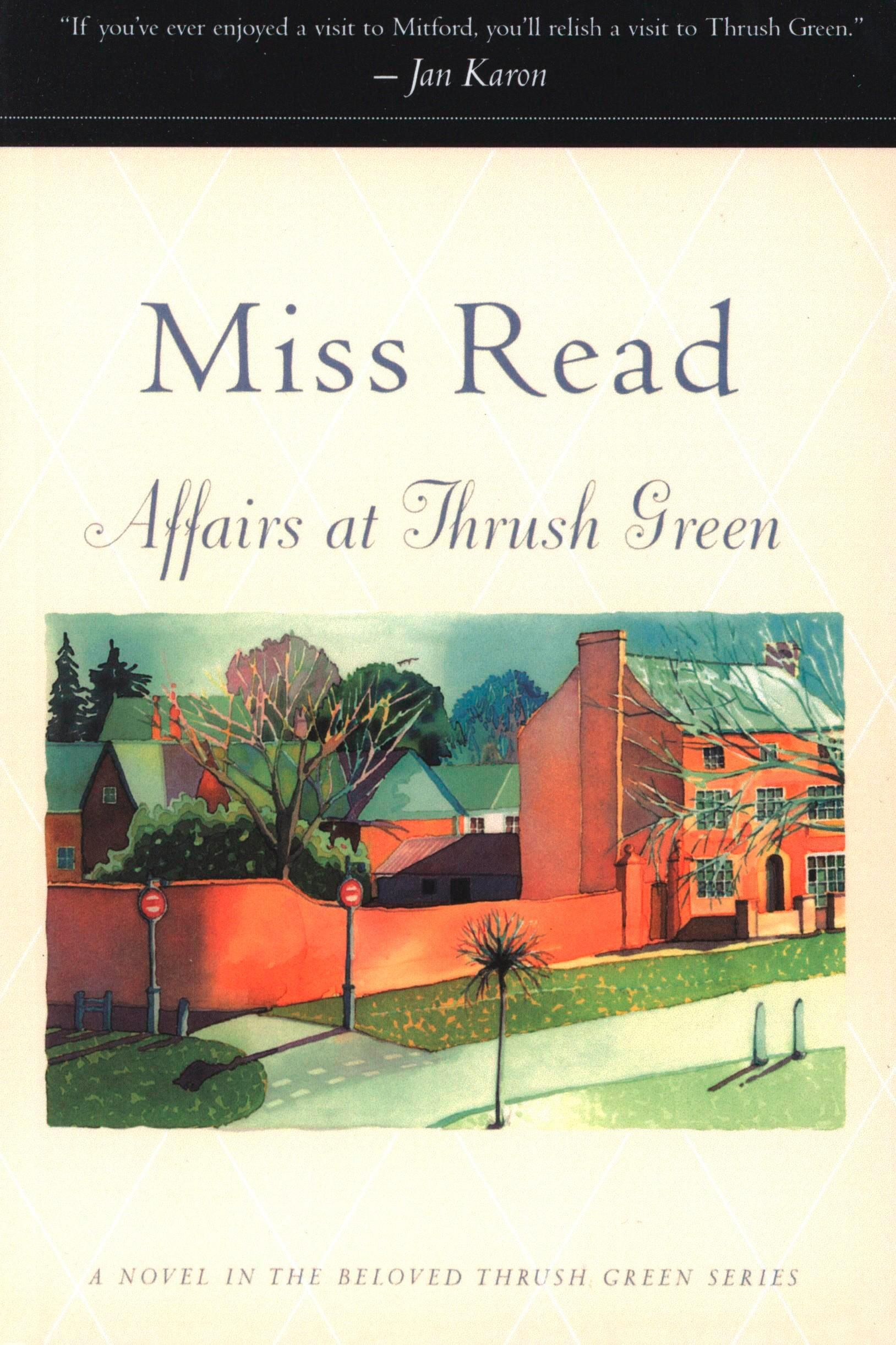 Affairs at Thrush Green By: Miss Read