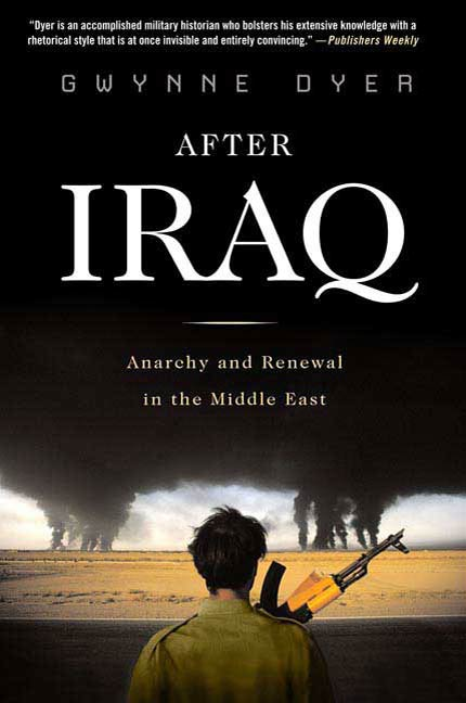 After Iraq By: Gwynne Dyer