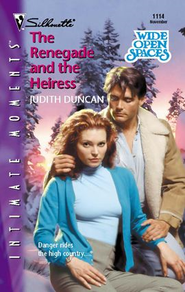 The Renegade and the Heiress By: Judith Duncan