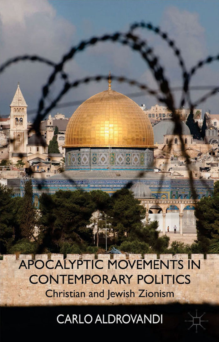 Apocalyptic Movements in Contemporary Politics Christian and Jewish Zionism
