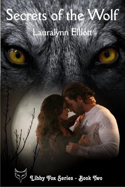 Secrets of the Wolf By: Lauralynn Elliott