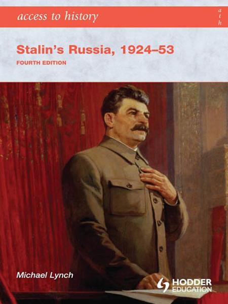 Access to History: Stalin's Russia 1924-53 [Fourth Edition] By: Michael Lynch