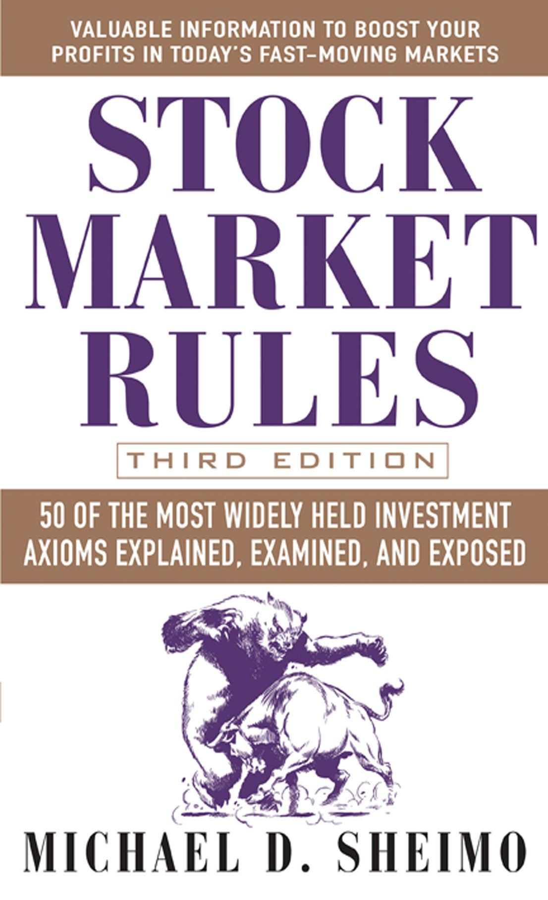 Stock Market Rules : 50 of the Most Widely Held Investment Axioms Explained Examined and Exposed
