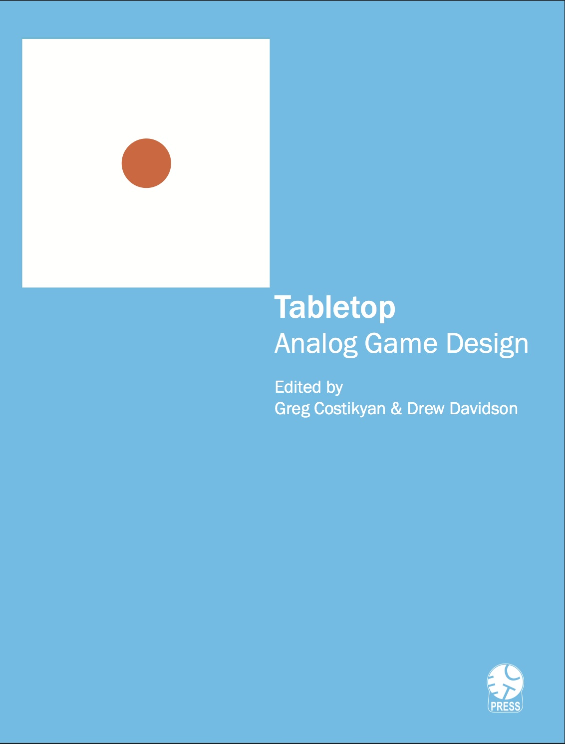 Tabletop: Analog Game Design By: Greg Costikyan and Drew Davidson et al
