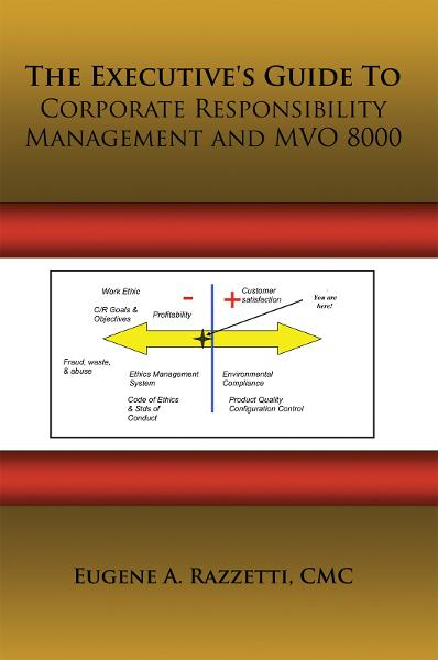 The Executive's Guide To Corporate Responsibility Management and MVO 8000