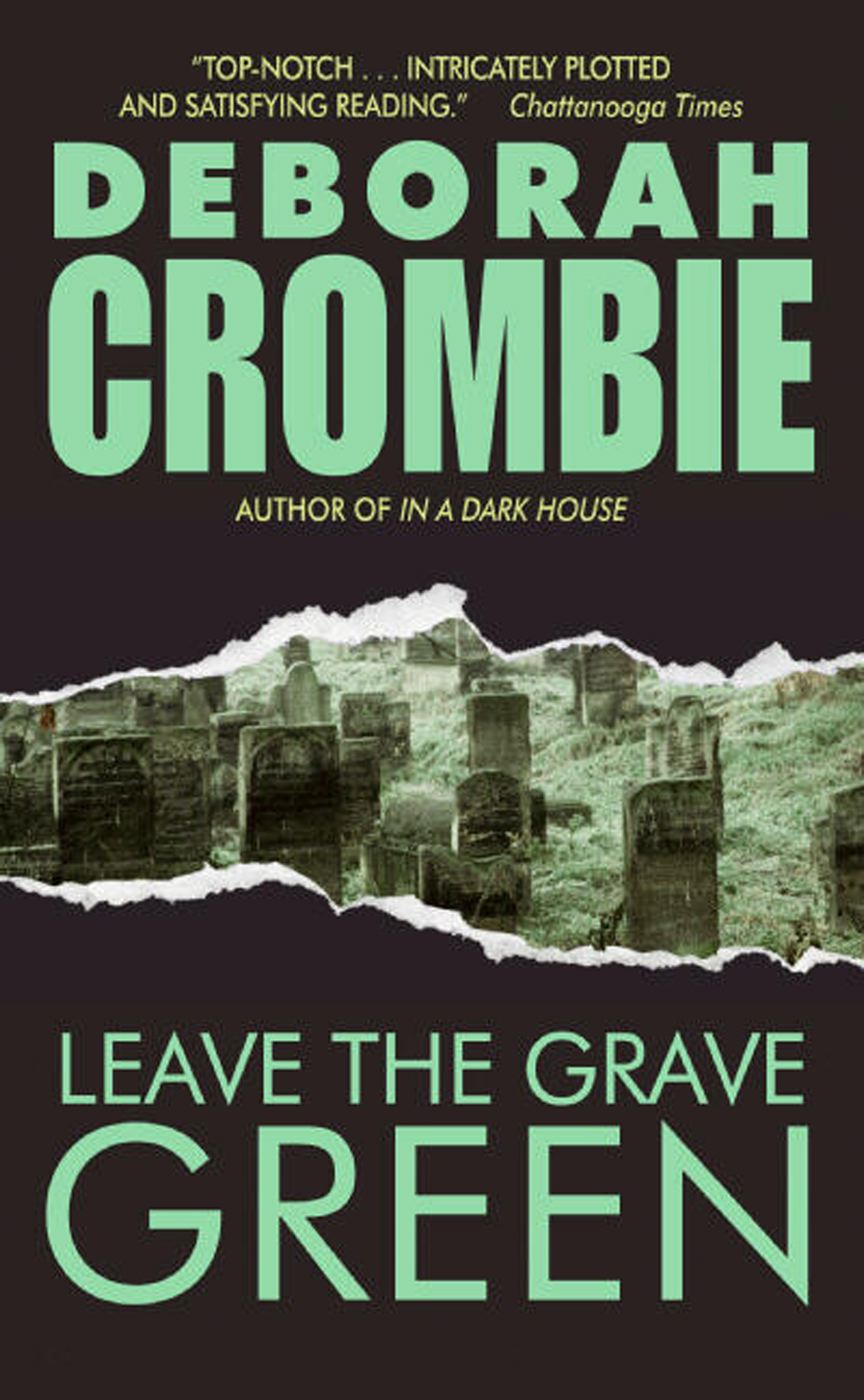 Leave the Grave Green By: Deborah Crombie