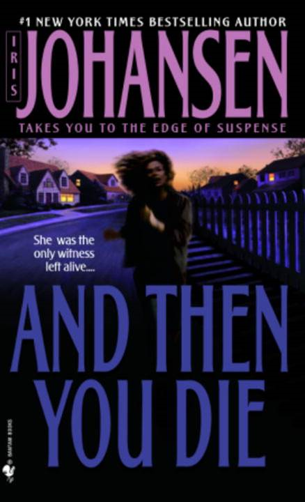 And Then You Die By: Iris Johansen