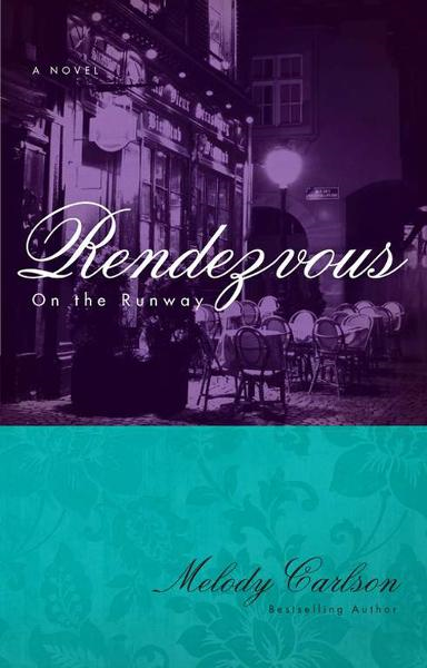 Rendezvous By: Melody   Carlson