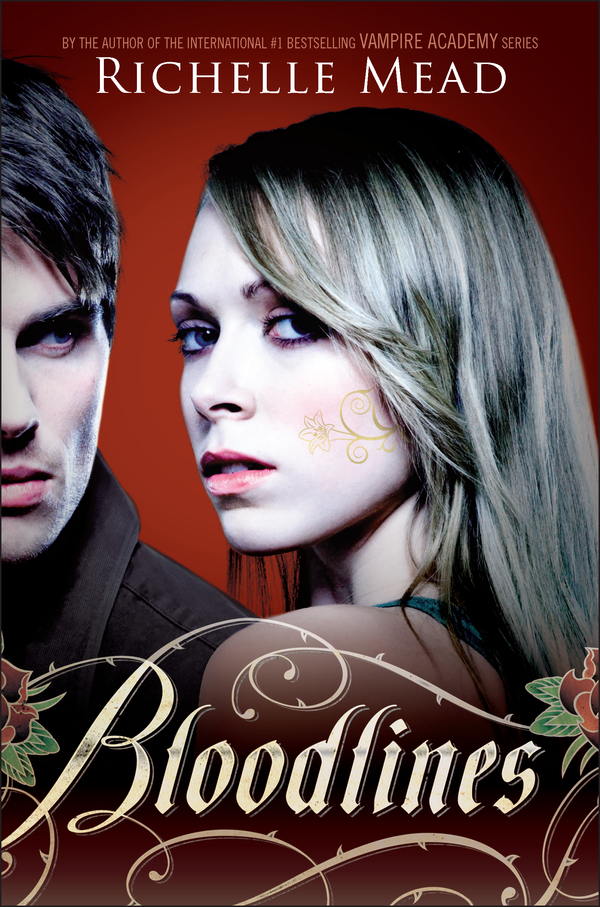 Bloodlines By: Richelle Mead