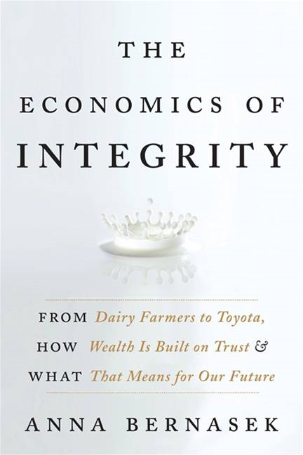 The Economics of Integrity By: Anna Bernasek