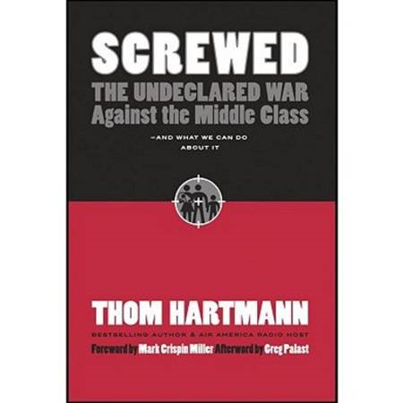 Screwed By: Thom Hartmann