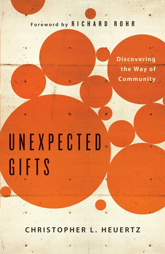 Unexpected Gifts By: Christopher L Heuertz