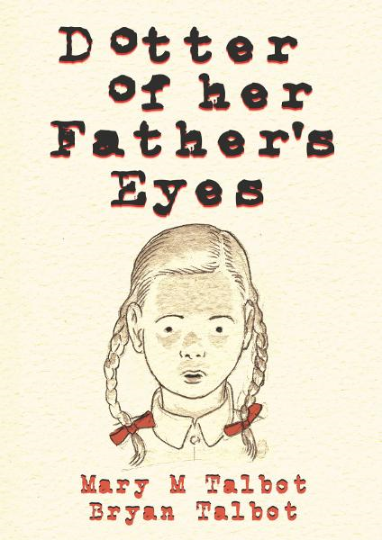 Dotter of Her Fathers Eyes By: Mary M. Talbot, Bryan Talbot (Artist),