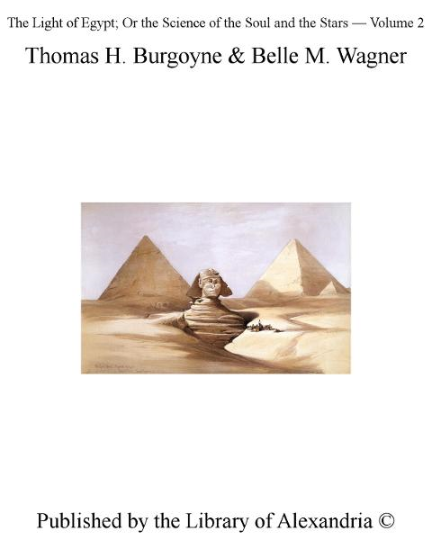 The Light of Egypt; Or The Science of The Soul and The Stars — Volume II