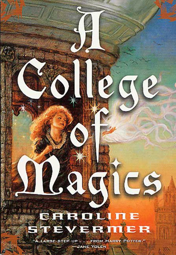 A College of Magics By: Caroline Stevermer