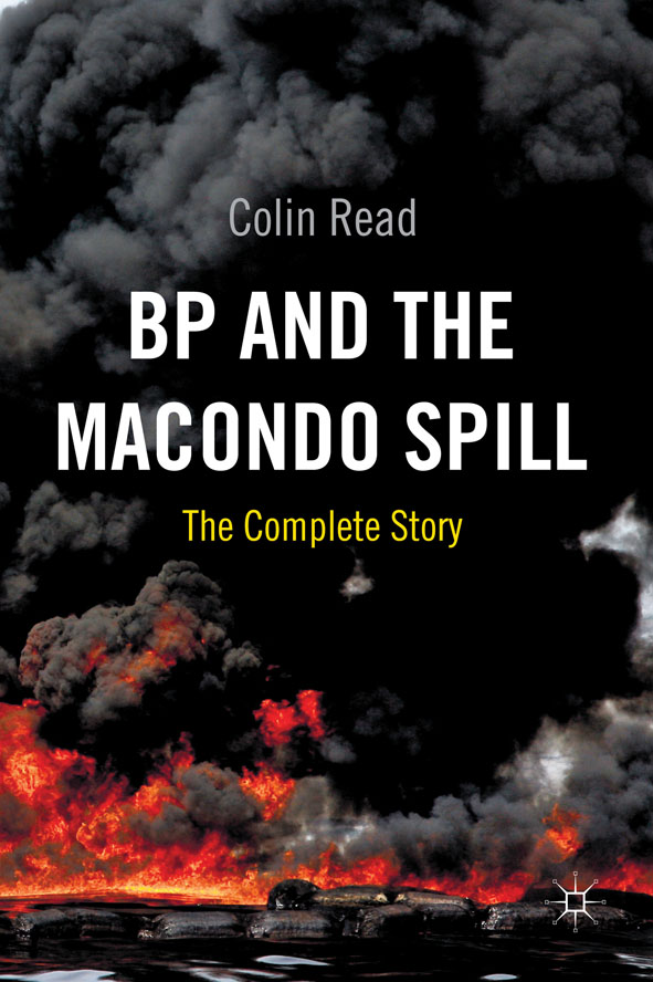 BP and the Macondo Spill The Complete Story