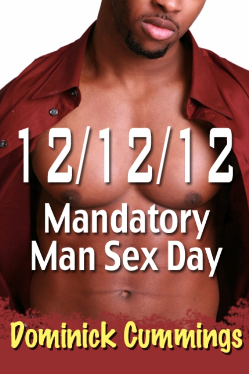12/12/12: Mandatory Man Sex Day