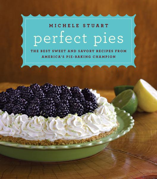 Perfect Pies By: Michele Stuart
