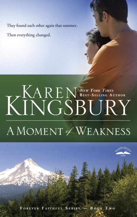 A Moment of Weakness By: Karen Kingsbury