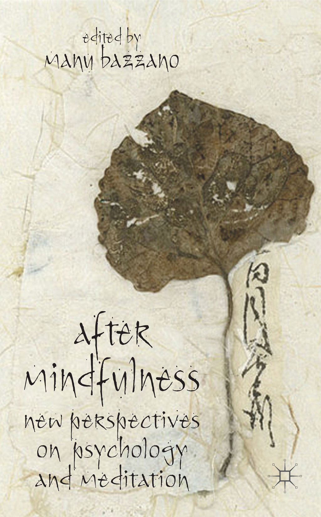 After Mindfulness New Perspectives on Psychology and Meditation