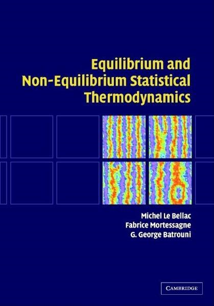 Equilibrium and Non-Equilibrium Statistical Thermodynamics By: Le Bellac, Michel