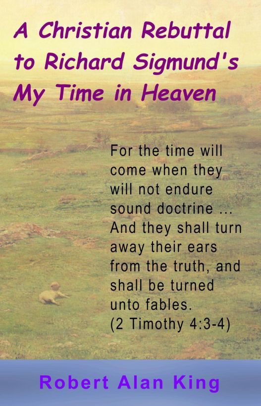 A Christian Rebuttal to Richard Sigmund's My Time in Heaven