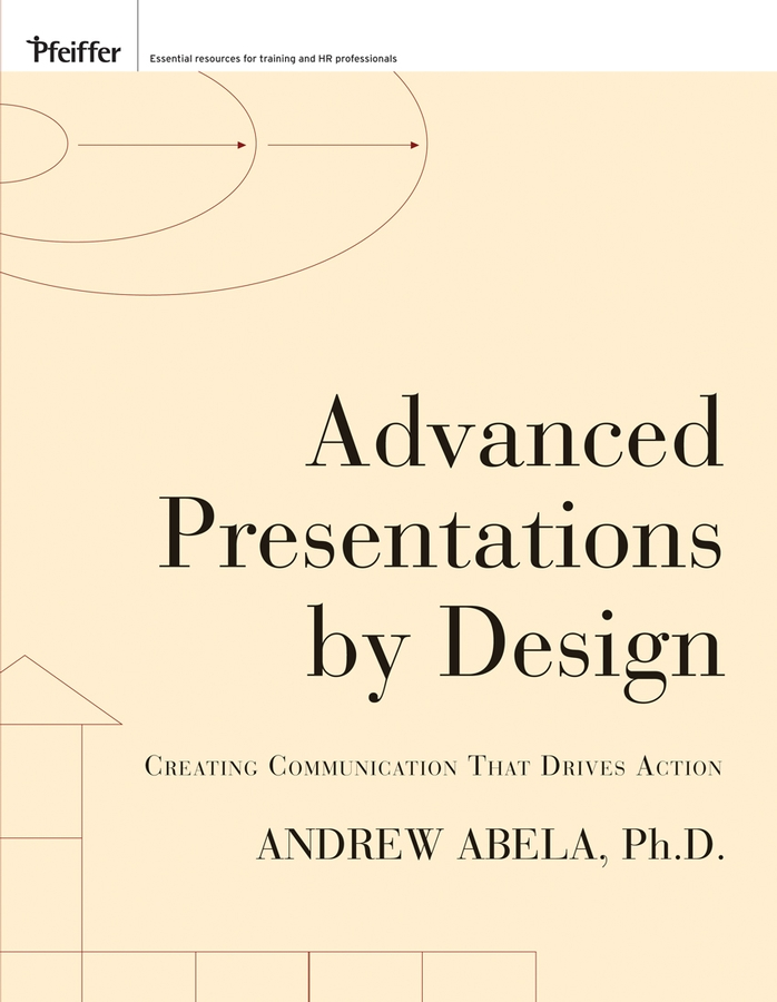 Advanced Presentations by Design By: Andrew Abela