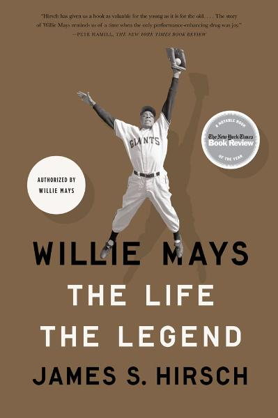 Willie Mays By: James S Hirsch
