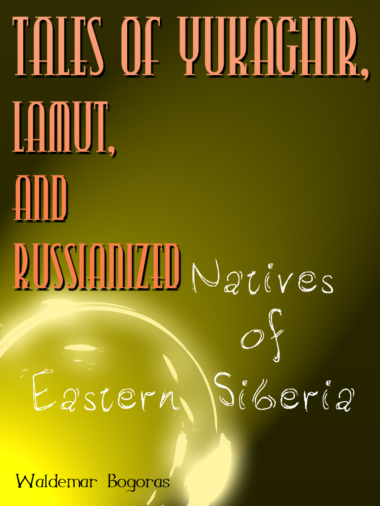 Tales Of Yukaghir, Lamut, And Russianized Natives Of Eastern Siberia