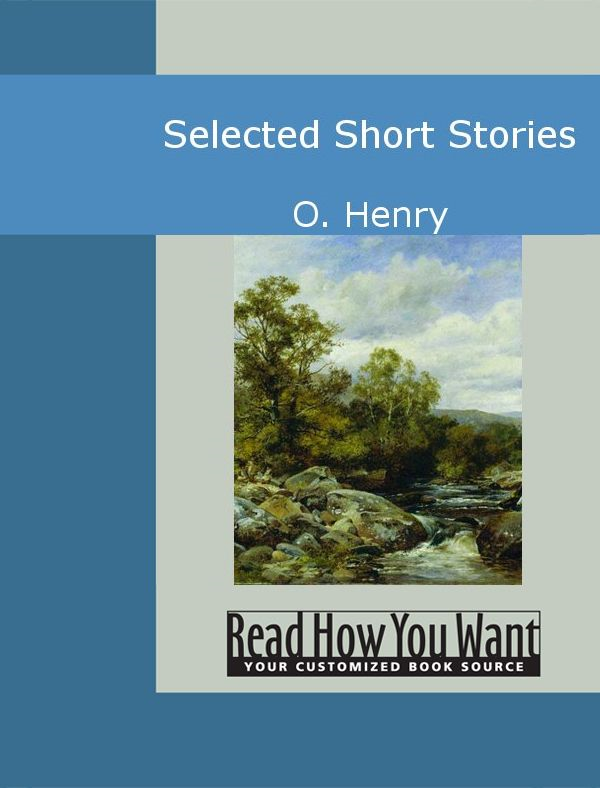 Selected Short Stories By: Henry O.