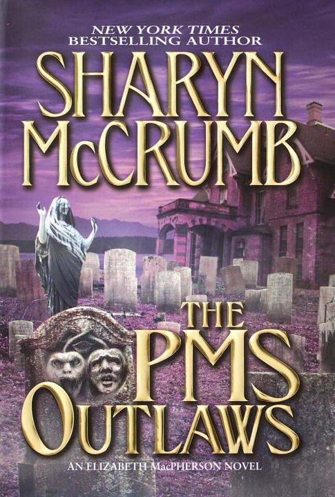 The PMS Outlaws By: Sharyn McCrumb