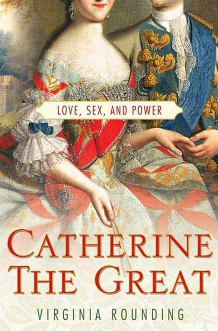 Catherine the Great By: Virginia Rounding