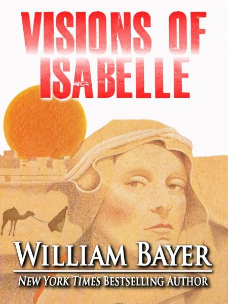 Visions of Isabelle By: William Bayer