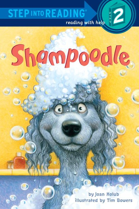 Shampoodle By: Joan Holub,Tim Bowers