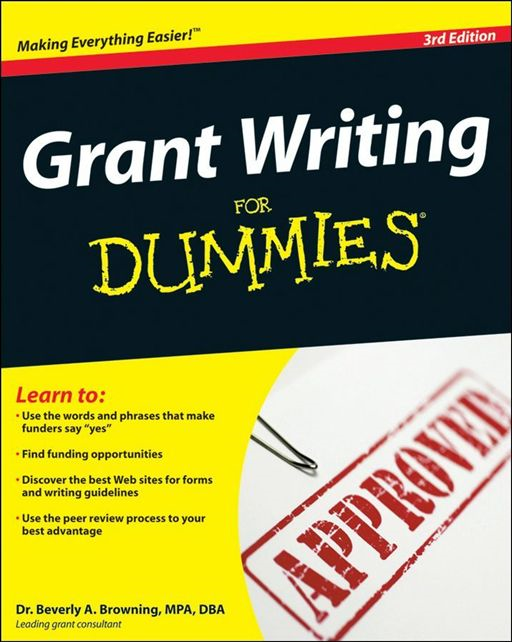 Grant Writing For Dummies By: Beverly A. Browning