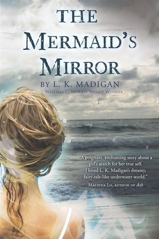 The Mermaid's Mirror By: L. K. Madigan