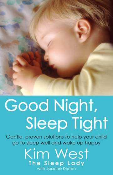Good Night,  Sleep Tight Gentle,  proven solutions to help your child sleep well and wake up happy