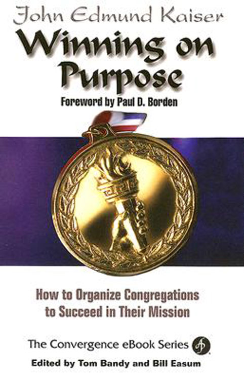 Winning On Purpose By: Dr. John Kaiser,Thomas G. Bandy,William M. Easum