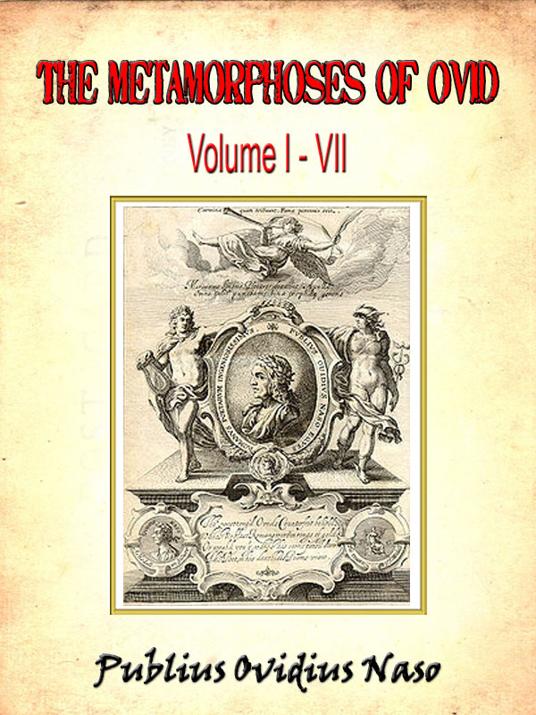 The Metamorphoses of Ovid, Books I-VII by Ovid