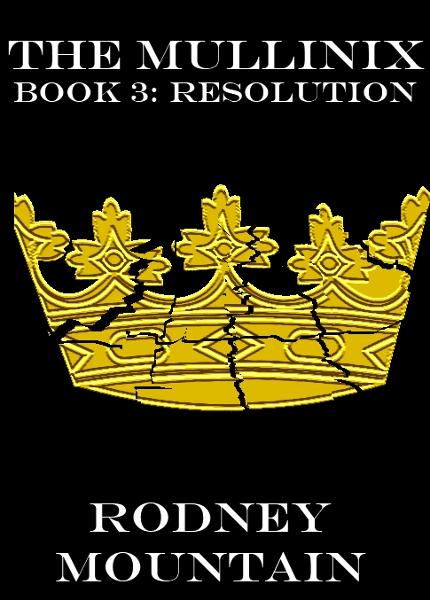 The Mullinix Book 3: Resolution