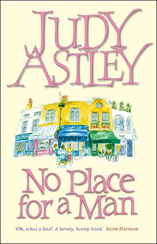No Place For A Man By: Judy Astley