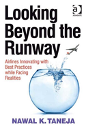 Looking Beyond The Runway: Airlines Innovating With Best Practices While Facing Realities: