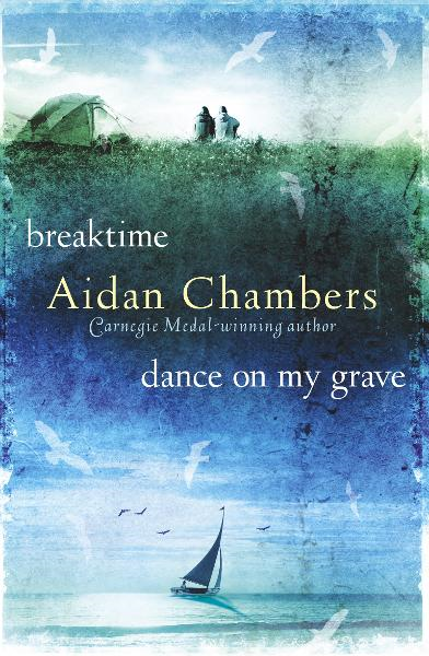Breaktime & Dance on My Grave By: Aidan Chambers