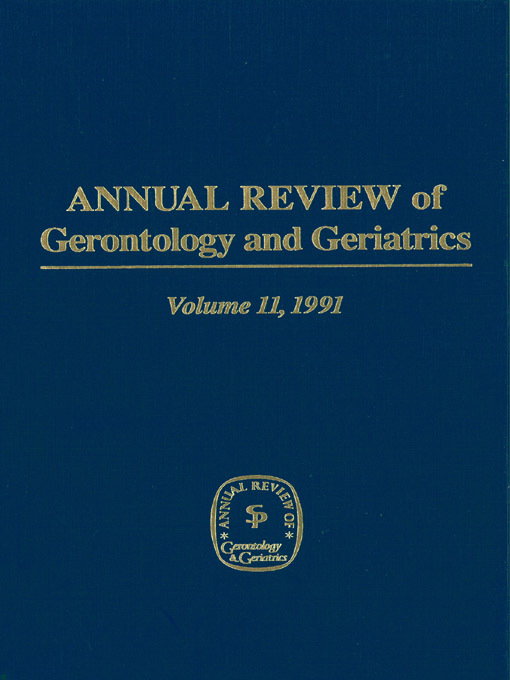 Annual Review of Gerontology and Geriatrics, Volume 11, 1991
