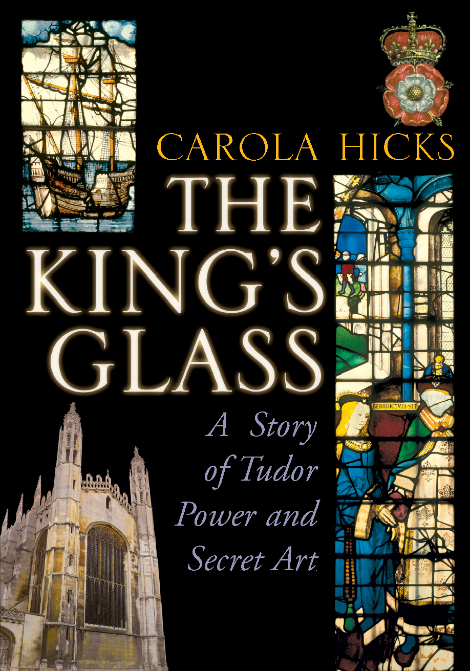 The King's Glass A Story of Tudor Power and Secret Art