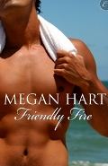 Friendly Fire By: Megan Hart