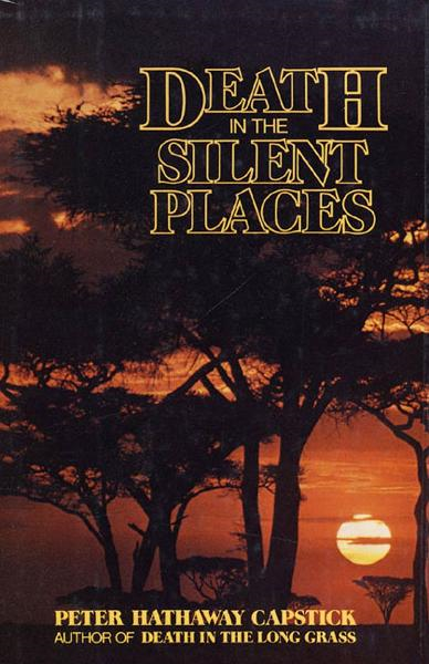 Death in the Silent Places By: Peter Hathaway Capstick